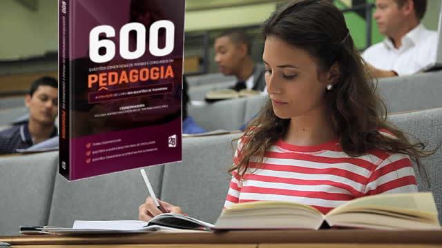 Livro 600 questões comentadas de provas e concursos de Pedagogia