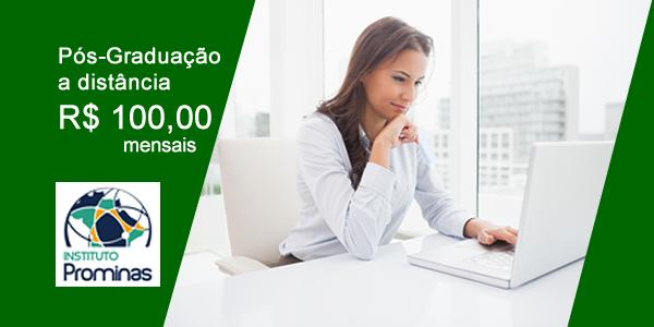 Pós-graduação: R$ 100 mensais no Instituto Prominas e Faculdade Única
