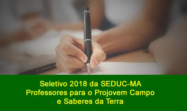 Edital do Seletivo 2018 da Seduc-MA para contrato de professores no Maranhão para atuar no Projovem Campo Saberes da Terra