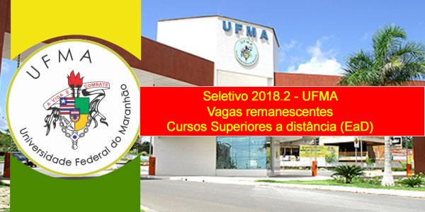 Edital e inscrições do seletivo 2018.2 da UFMA para vagas remanescentes em cursos superiores a distância