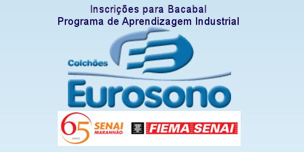 Inscrições para Programa de Aprendizagem na Eurosono de Bacabal em parceria com o SENAI