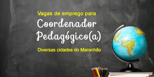 Vagas para coordenador pedagógico em diversas cidades do Maranhão