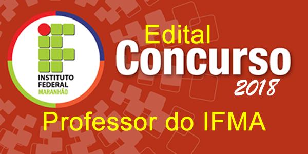Edital do concurso 2018 do IFMA para Professor de diversas áreas