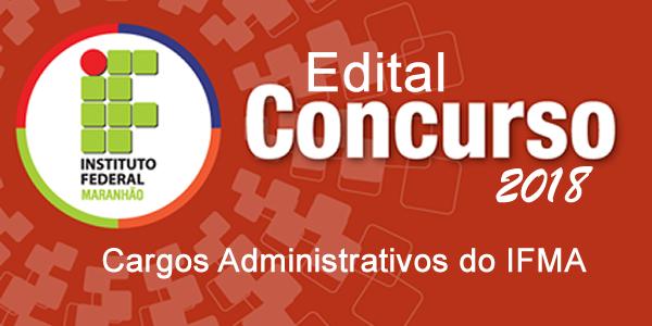 Edital do concurso 2018 do IFMA para cargos Administrativos