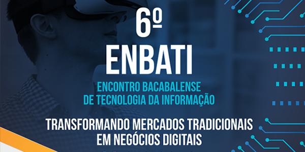 Convite para o 6º Encontro Bacabalense de Tecnologia da Informação – ENBATI 2018