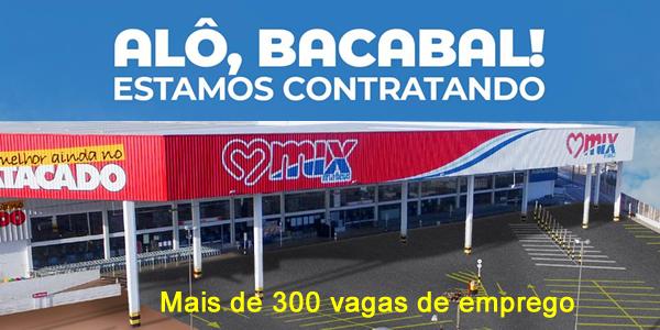 Vagas de emprego em Bacabal no Mix Mateus supermercados e atacado