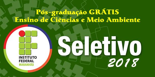 Seletivo 2018 para pós-graduação grátis no IFMA de Santa Inês e Viana – Edital 01/2018