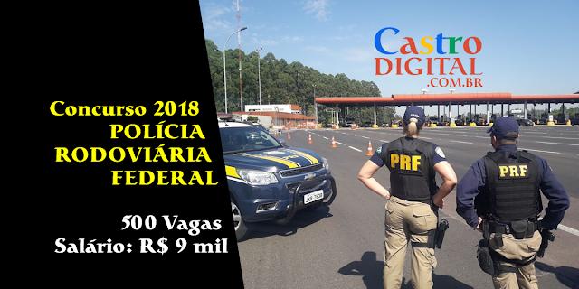 Edital do concurso 2018 da PRF – Polícia Rodoviária Federal