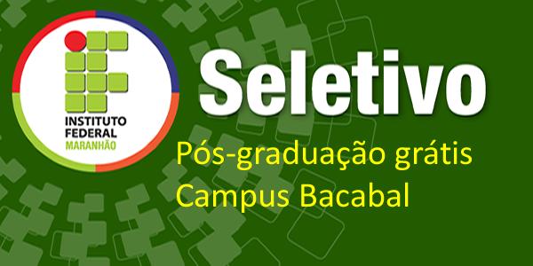 Seletivo para pós-graduação grátis no IFMA de Bacabal – Edital 38/2018