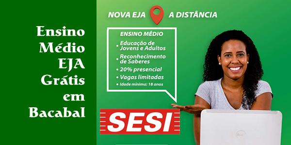 Inscrições para o Ensino Médio EJA grátis no SESI de Bacabal a distância (EaD) ano letivo 2019.1