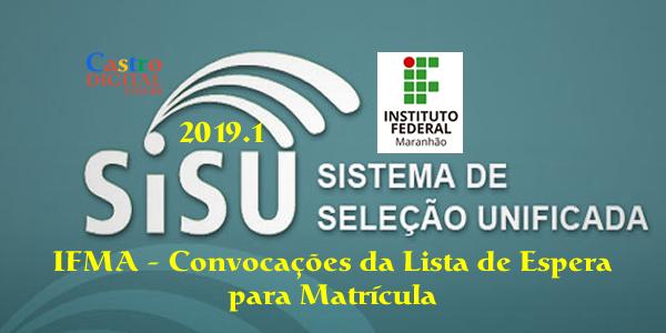 IFMA: convocações da lista de espera do SiSU 2019.1 para matrícula