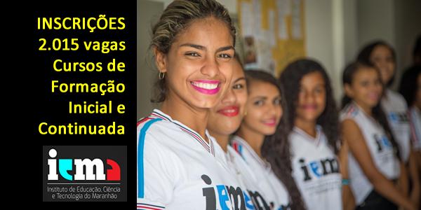 Inscrições para 2.015 vagas em Cursos grátis no IEMA em diversas cidades do Maranhão – Cursos de Formação Inicial e Continuada (FICs) 2019.1