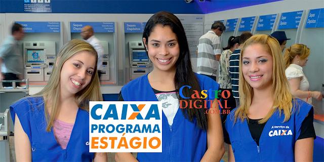 Seletivo 2019/2020 para estágio na Caixa Econômica Federal – estudantes de ensino médio ou cursos técnicos