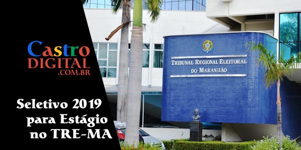 Seletivo 2019 para estágio no TRE-MA (Tribunal Regional Eleitoral do Maranhão)