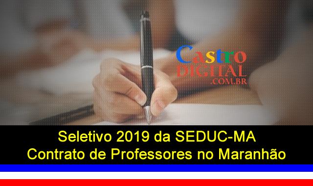Editais do Seletivo 2019 da Seduc-MA para contrato de professores no Maranhão