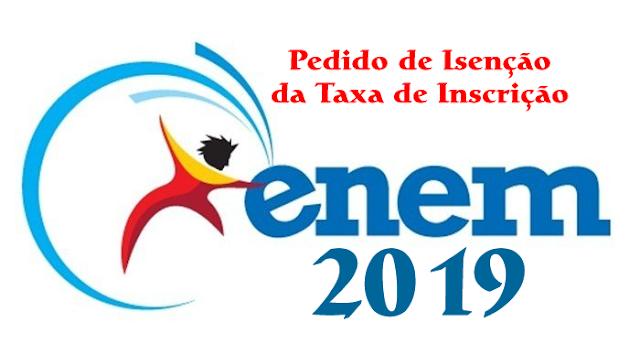 Pedido de isenção da taxa de inscrição do ENEM 2019
