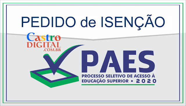 Pedido de isenção da taxa do PAES 2020 – Vestibular UEMA e UEMASUL  e demais processos seletivos para cursos superiores a serem realizados referentes ao ano de 2020