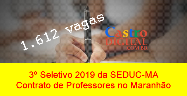 Edital do 3º Seletivo 2019 da Seduc-MA para contrato de professores no Maranhão