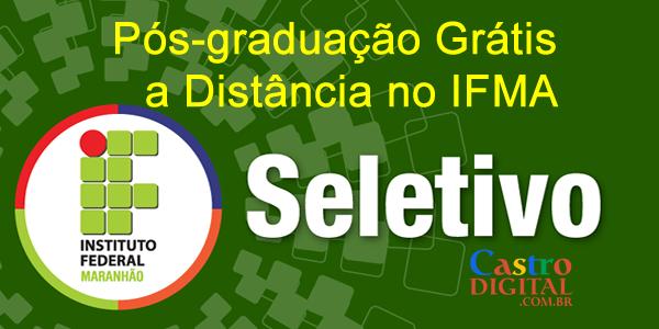 Seletivo 2019 para Pós-Graduação grátis no IFMA a distância (EaD) – Edital 12/2019