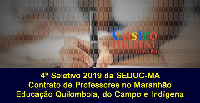 Editais do 4º Seletivo 2019 da Seduc-MA para contrato de professores no Maranhão – Educação Quilombola, do Campo e Indígena