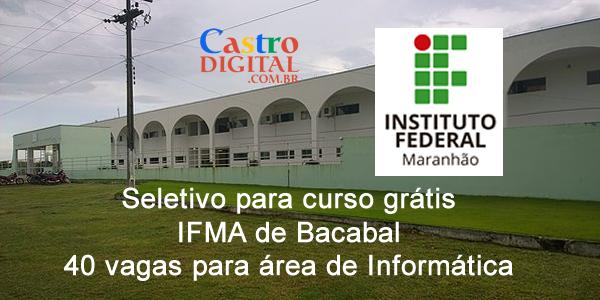 Seletivo para curso grátis no IFMA de Bacabal na área de informática – Edital 08/2019