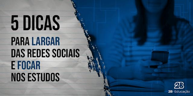 5 dicas para LARGAR das redes sociais e focar nos ESTUDOS