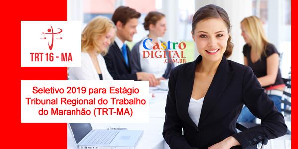 Seletivo 2019 para estágio no TRT-MA (Tribunal Regional do Trabalho do Maranhão – 16º Região)