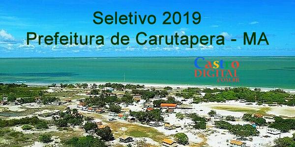 Edital do seletivo 2019 da Prefeitura de Carutapera – MA