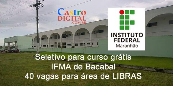 Seletivo para curso grátis no IFMA de Bacabal na área de LIBRAS – Edital 08/2019