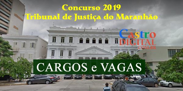 Lista de cargos e vagas no Concurso 2019 do TJ-MA (Tribunal de Justiça do Maranhão)