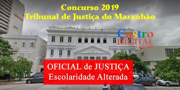 Concurso 2019 TJ-MA: cargo Oficial de Justiça tem escolaridade alterada