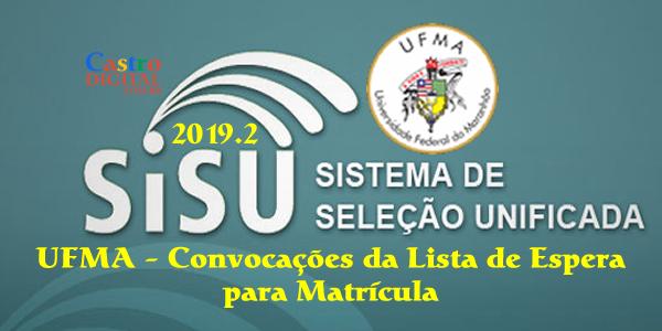 UFMA: convocações da lista de espera do SiSU 2019.2 para matrícula
