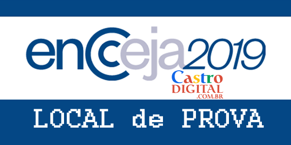 LOCAL de prova do ENCCEJA 2019 e impressão do cartão de confirmação de inscrição