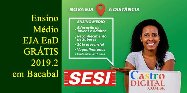 Inscrições para o Ensino Médio EJA grátis no SESI de Bacabal a distância (EaD) ano letivo 2019.2