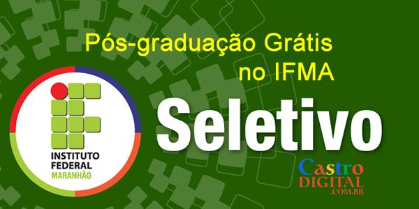 Seletivo 2020 para pós-graduação grátis no IFMA de Presidente Dutra – Edital 09/2020