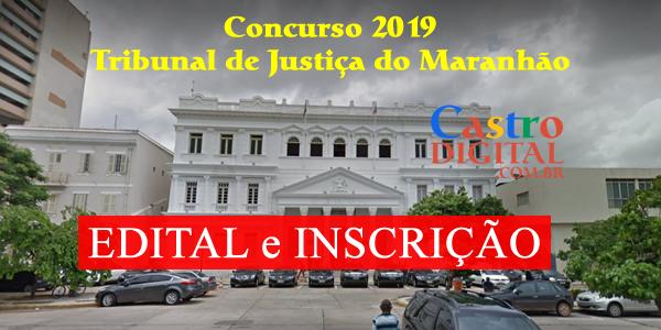 EDITAL do Concurso 2019 do TJ-MA (Tribunal de Justiça do Maranhão)