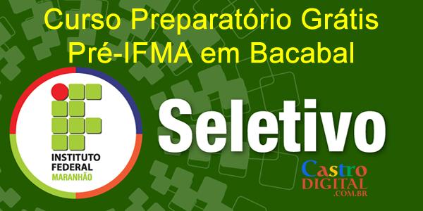 Seletivo para curso preparatório GRÁTIS Pré-IFMA 2020 em Bacabal – Edital 22/2019