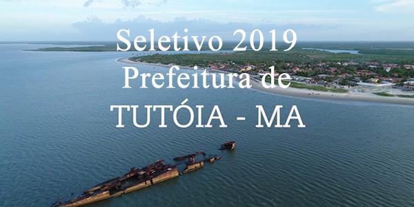 EDITAL do Seletivo 2019 da Prefeitura de TUTÓIA – MA