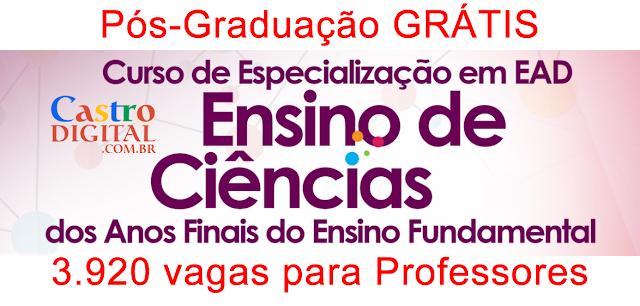 3.920 vagas em Pós-graduação GRÁTIS para Professores de todo Brasil através dos EDITAIS do Programa Ciência 10 da CAPES