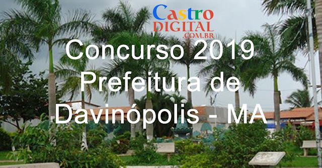 EDITAL do Concurso 2019 da Prefeitura de DAVINÓPOLIS – MA