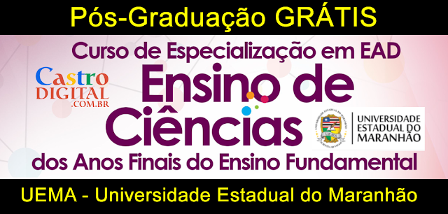 SELETIVO para Pós-graduação GRÁTIS na UEMA a Distância (EaD) – EDITAL 31/2019 do Programa Ciência é 10