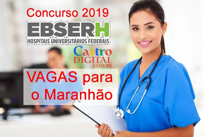 EDITAIS do concurso 2019 da EBSERH com vagas para o Maranhão