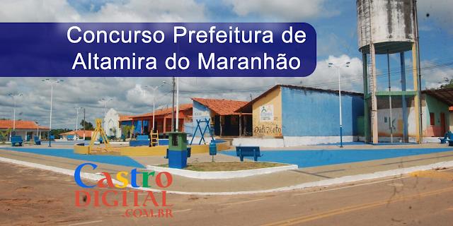 EDITAL do concurso 2019/2020 da Prefeitura de ALTAMIRA DO MARANHÃO – MA