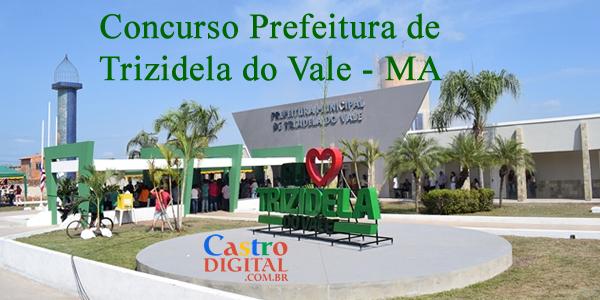 EDITAL do concurso 2019/2020 da Prefeitura de TRIZIDELA do VALE – MA tem banca organizadora definida