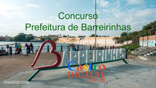 CONCURSO 2019/2020 da Prefeitura de BARREIRINHAS – MA inicia escolha da banca organizadora