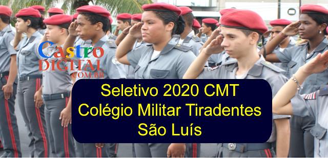 EDITAL do seletivo 2020 do Colégio Militar Tiradentes (CMT) para São Luis – MA