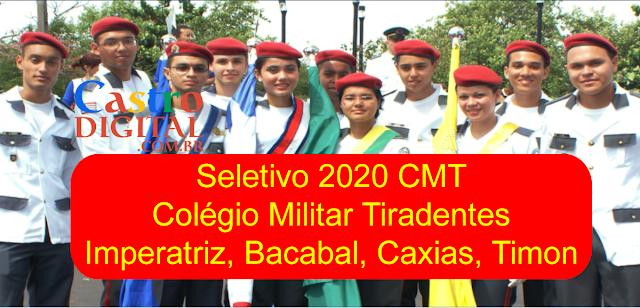 EDITAL do seletivo 2020 do Colégio Militar Tiradentes (CMT) para as unidades de Bacabal, Caxias, Imperatriz e Timon