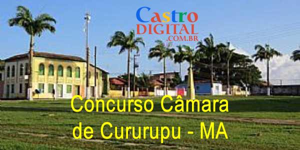 EDITAL do concurso 2019/2020 da CÂMARA de CURURUPU – MA