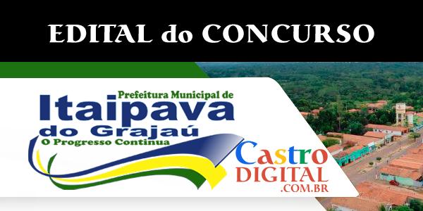 EDITAL do concurso 2019/2020 da Prefeitura de ITAIPAVA DO GRAJAÚ – MA