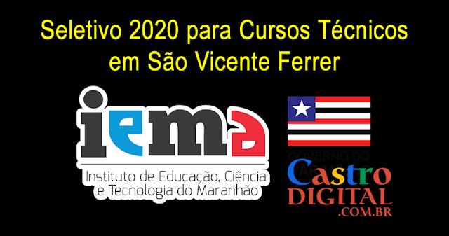 Edital e inscrições do seletivo 2020 do IEMA de São Vicente Ferrer para cursos técnicos integrados ao ensino médio em tempo integral